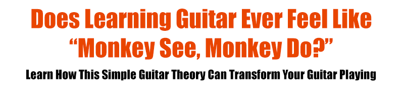 Learn how this simple guitar theory can transform your playing